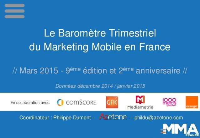 Le Baromètre Trimestriel du Marketing Mobile en France // Mars 2015 - 9ème édition et 2ème anniversaire // Données décembr...