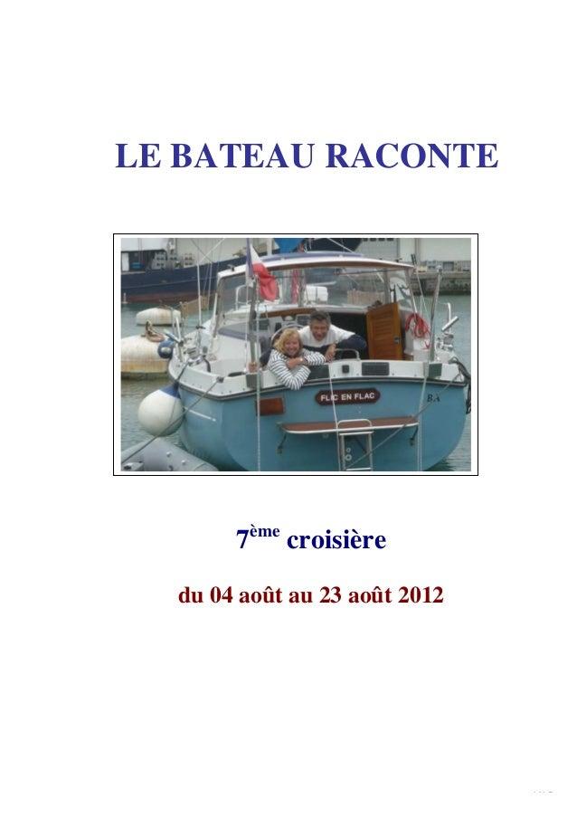 LE BATEAU RACONTE       7ème croisière  du 04 août au 23 août 2012                               1/15