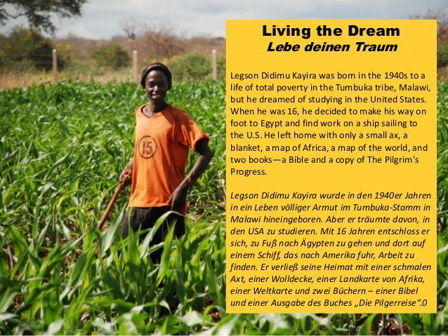 Living the Dream Lebe deinen Traum Legson Didimu Kayira was born in the 1940s to a life of total poverty in the Tumbuka tr...