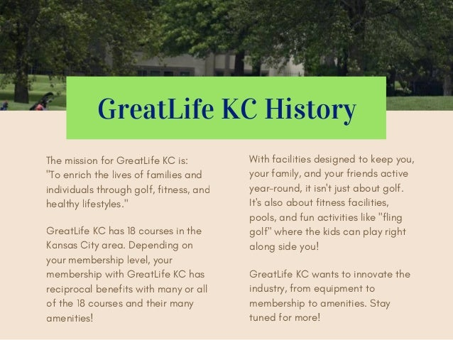 """GreatLife KC History The mission for GreatLife KC is: """"To enrich the lives of families and individuals through golf, fitne..."""