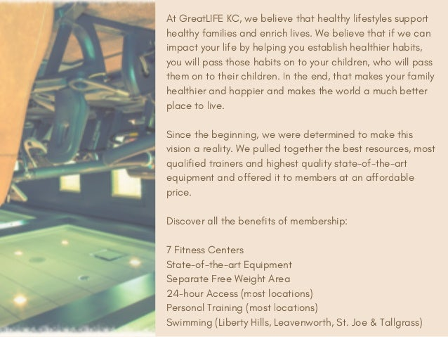 At GreatLIFE KC, we believe that healthy lifestyles support healthy families and enrich lives. We believe that if we can i...