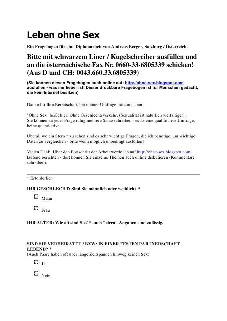 Leben ohne Sex Ein Fragebogen für eine Diplomarbeit von Andreas Berger, Salzburg / Österreich.  Bitte mit schwarzem Liner ...