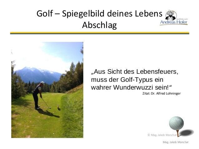 Lebensfeuer - Golf - Spiegelbild Deines Lebens Slide 3