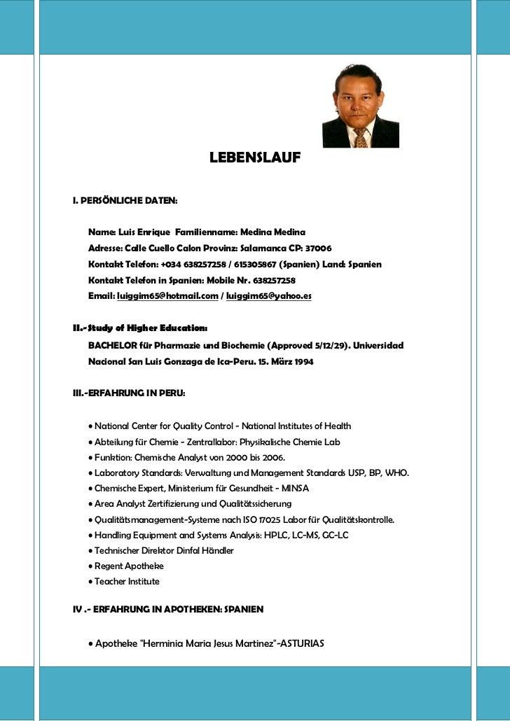 LEBENSLAUFI. PERSÖNLICHE DATEN:   Name: Luis Enrique Familienname: Medina Medina   Adresse: Calle Cuello Calon Provinz: Sa...