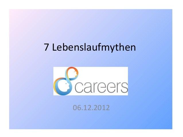 7 Lebenslaufmythen     06.12.2012