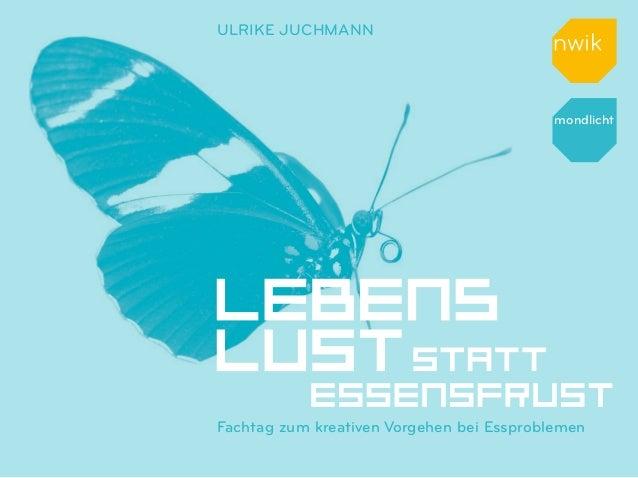 Ulrike Juchmann                                           mondlichtFachtag zum kreativen Vorgehen bei Essproblemen