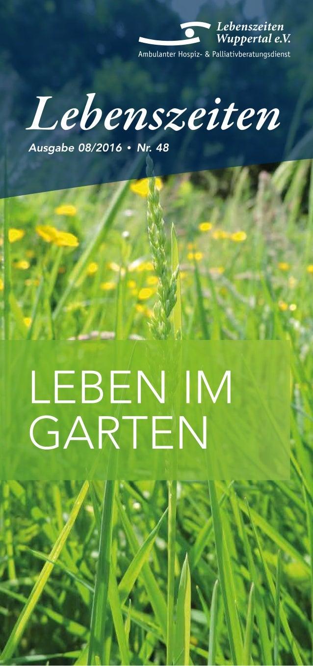 LZ 08/16 | 4 INHALT An unsere Leserinnen und Leser2 LEBEN IM GARTEN Im Gespräch Kleingärtner Fritz Ortmeier und Urban Gar...