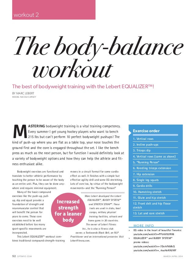 52 OPTIMYZ.COM MARCH/APRIL 2014 The body-balance workoutThe best of bodyweight training with the Lebert EQUALIZER™! BY M...