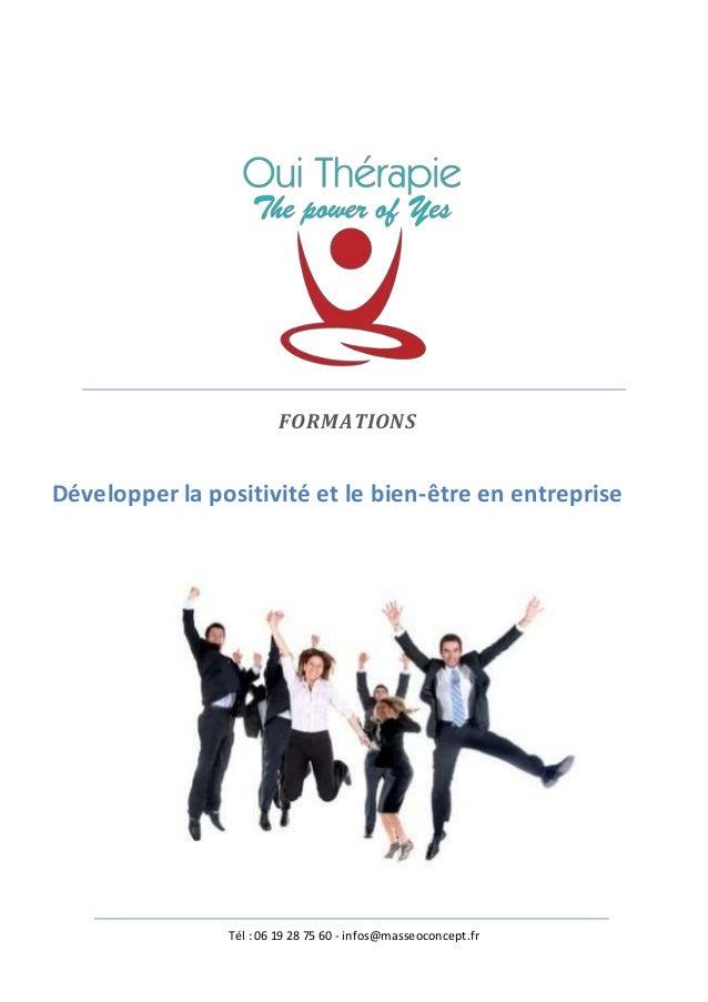 Tél : 06 19 28 75 60 - infos@masseoconcept.fr FORMATIONS Développer la positivité et le bien-être en entreprise