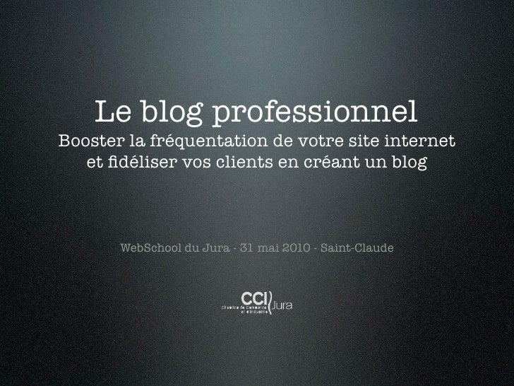 Le blog professionnel Booster la fréquentation de votre site internet    et fidéliser vos clients en créant un blog        ...