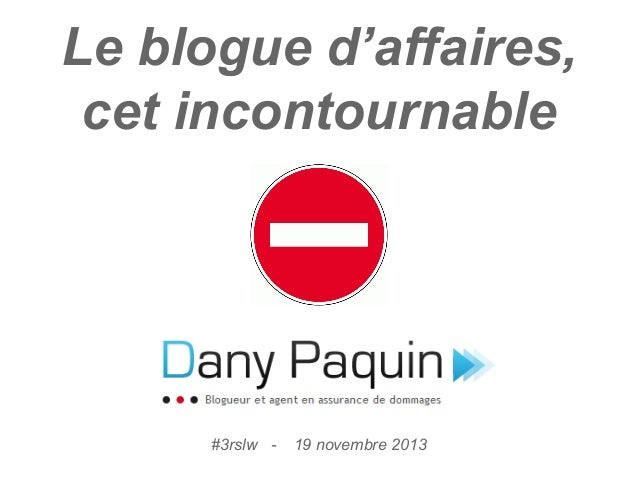 Le blogue d'affaires, cet incontournable  #3rslw -  19 novembre 2013