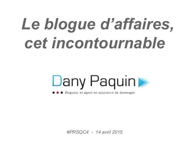 Le blogue d'affaires, cet incontournable #PRSQC4 - 14 avril 2015