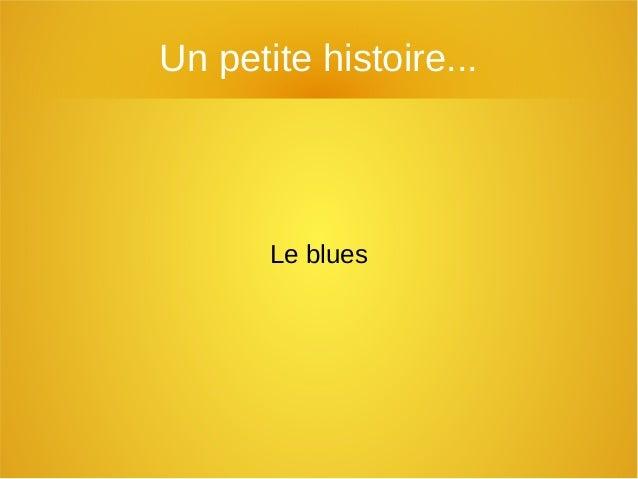 Un petite histoire... Le blues