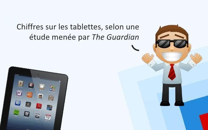 Chiffres sur les tablettes, selon une    étude menée par The Guardian