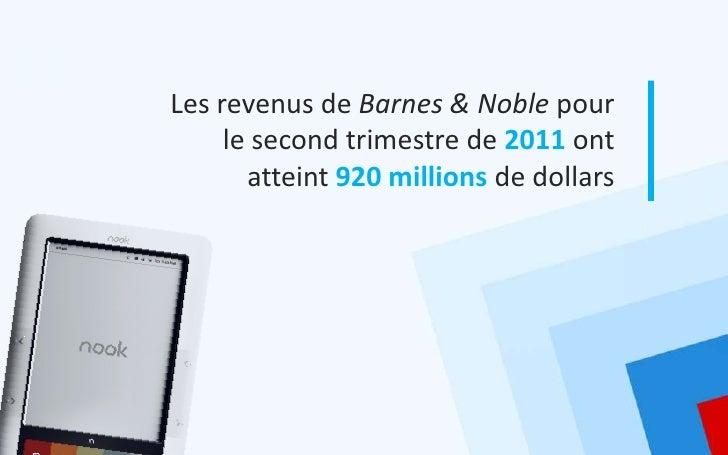 Les revenus de Barnes & Noble pour     le second trimestre de 2011 ont       atteint 920 millions de dollars
