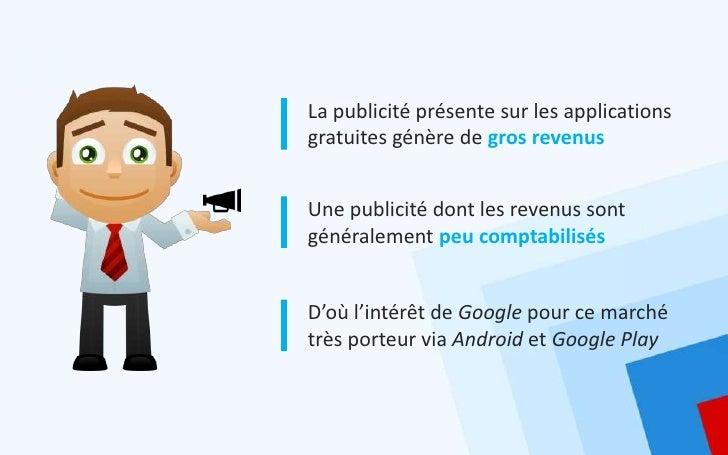 La publicité présente sur les applicationsgratuites génère de gros revenusUne publicité dont les revenus sontgénéralement ...