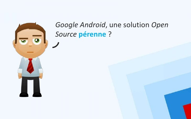 Google Android, une solution OpenSource pérenne ?