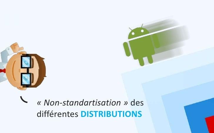 « Non-standartisation » desdifférentes DISTRIBUTIONS
