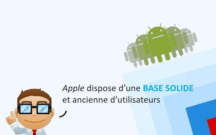 Apple dispose d'une BASE SOLIDEet ancienne d'utilisateurs