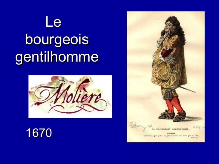 Le  bourgeois gentilhomme 1670