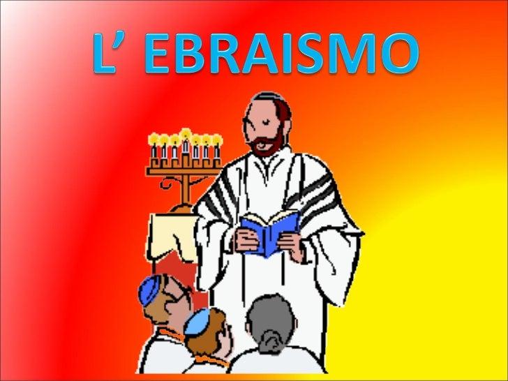 L'ebraismo Slide 1
