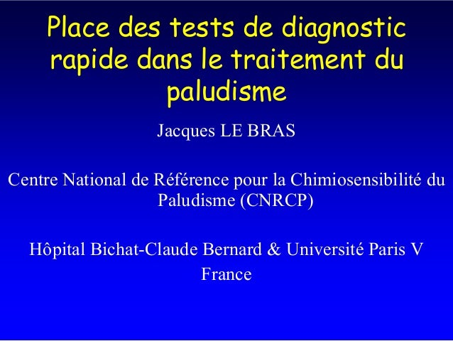 Place des tests de diagnostic     rapide dans le traitement du               paludisme                   Jacques LE BRASCe...