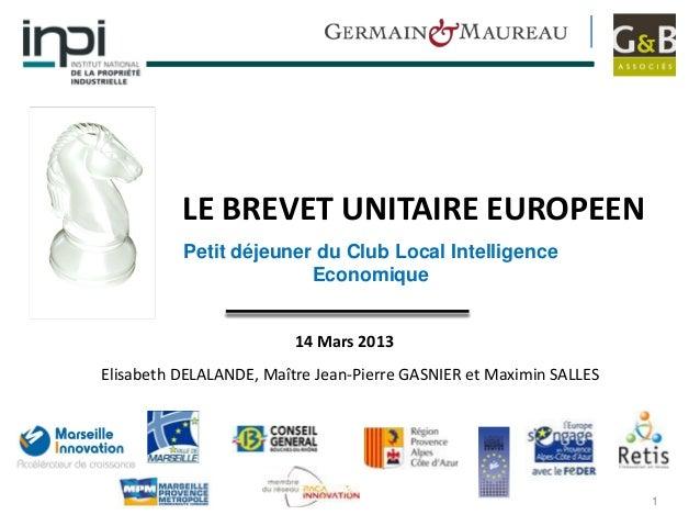 LE BREVET UNITAIRE EUROPEEN                    Petit déjeuner du Club Local Intelligence                                  ...