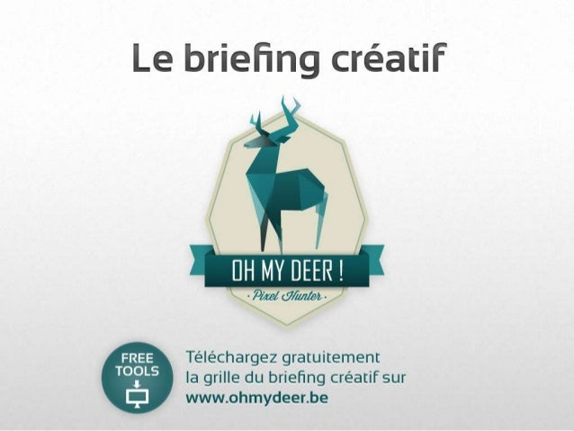 Le briefing creatif par Oh my deer!