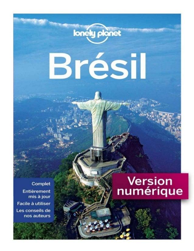 Sommaire PRÉPARER SON VOYAGE Bienvenue au Brésil Carte du Brésil 20 façons de voir le Brésil L'essentiel Envie de Mois par...