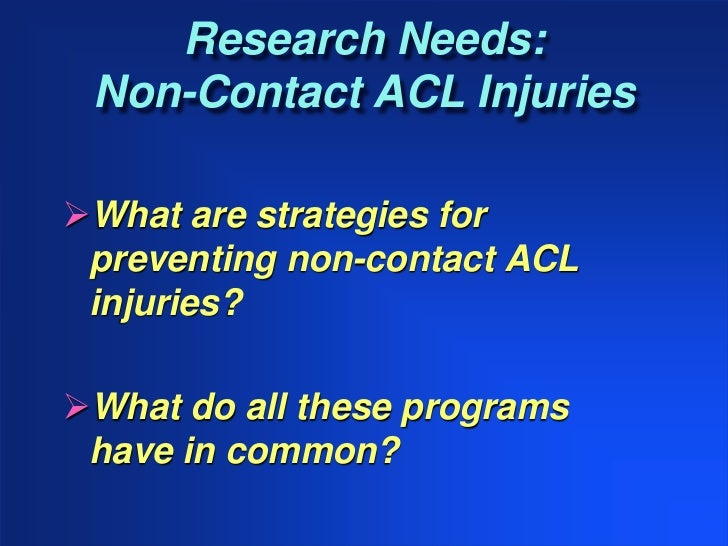 acl injuries in woman The increased risk of non-contact acl injuries in women has been attributed to  sex-based differences in lower-extremity anatomy such as a.