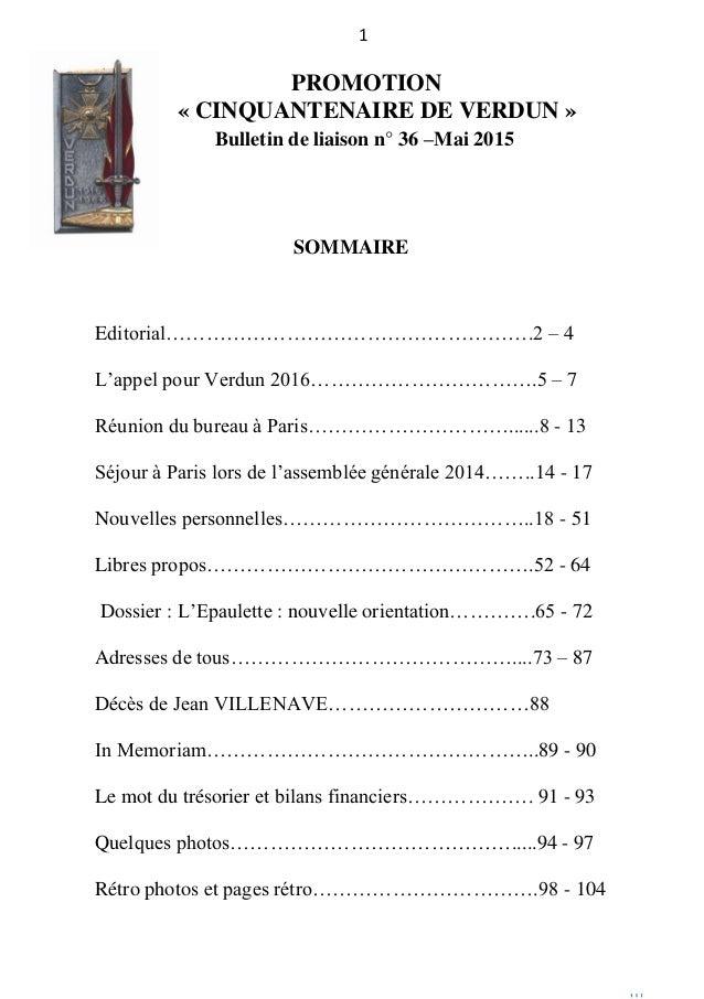 1 PROMOTION « « CINQUANTENAIRE DE VERDUN » Bulletin de liaison n° 36 –Mai 2015 SOMMAIRE Editorial……………………………………………….2 – 4 ...
