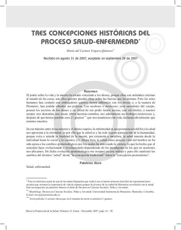 Hacia la Promoción de la Salud, Volumen 12, Enero - Diciembre 2007, págs. 41 - 50 TRES CONCEPCIONES HISTÓRICAS DEL PROCESO...