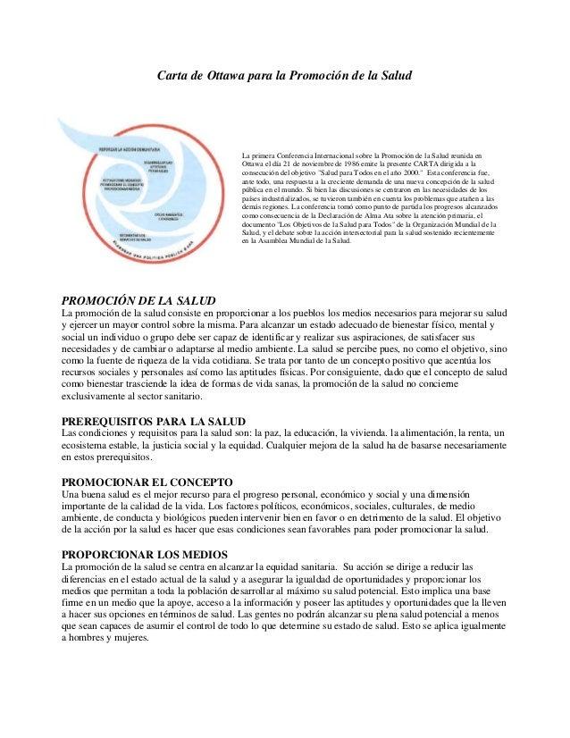 Carta de Ottawa para la Promoción de la Salud PROMOCIÓN DE LA SALUD La promoción de la salud consiste en proporcionar a lo...