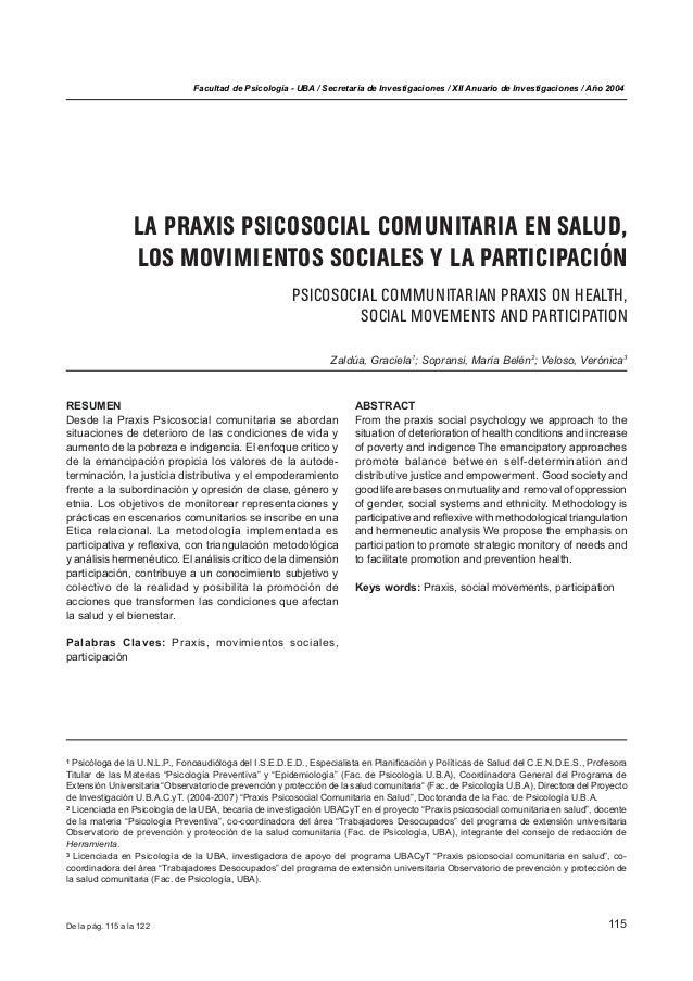 115 Facultad de Psicología - UBA / Secretaría de Investigaciones / XII Anuario de Investigaciones / Año 2004 LA PRAXIS PSI...