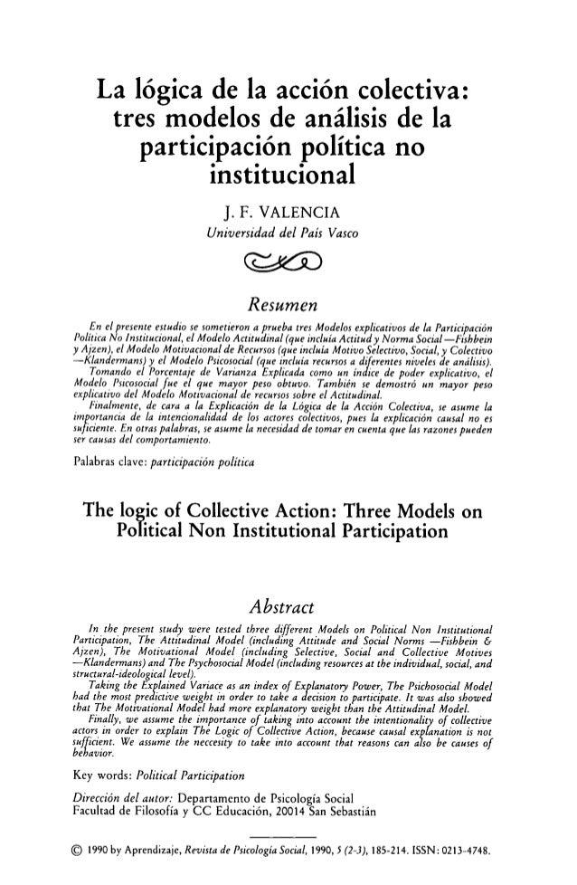 La lógica de la acción colectiva: tres modelos de análisis de la participación política no institucional J. F. VALENCIA Un...