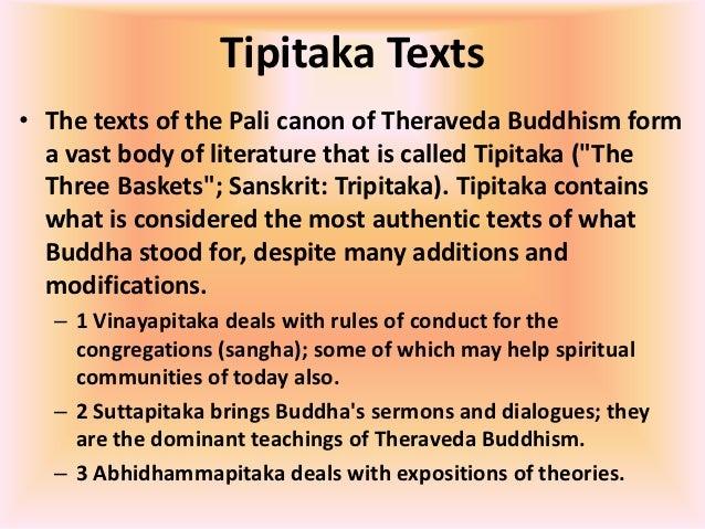what is abhidhamma essay Organisation of buddhist scriptures the pali canon is divided into 3 baskets (tipitaka): vinaya pitaka of 5 books, sutta pitaka of 5 collections (many suttas) and abhidhamma pitaka of 7.