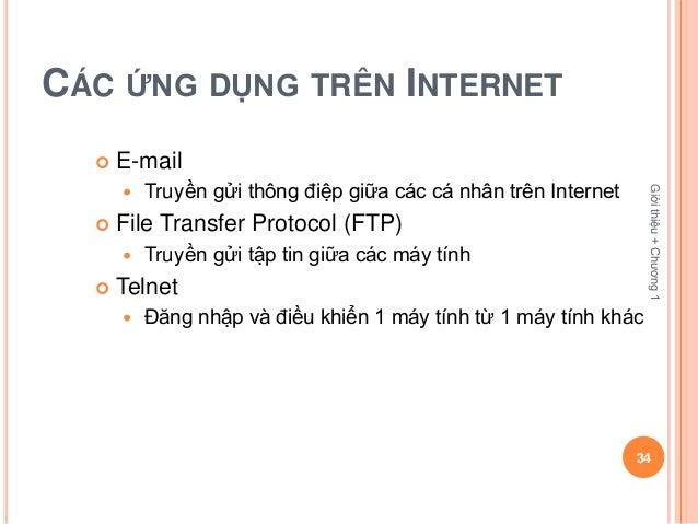 CÁC ỨNG DỤNG TRÊN INTERNET     E-mail          Truyền gửi thông điệp giữa các cá nhân trên Internet                      ...