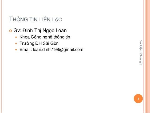 THÔNG TIN LIÊN LẠC   Gv: Đinh Thị Ngọc Loan     Khoa Công nghệ thông tin                                           Giới ...