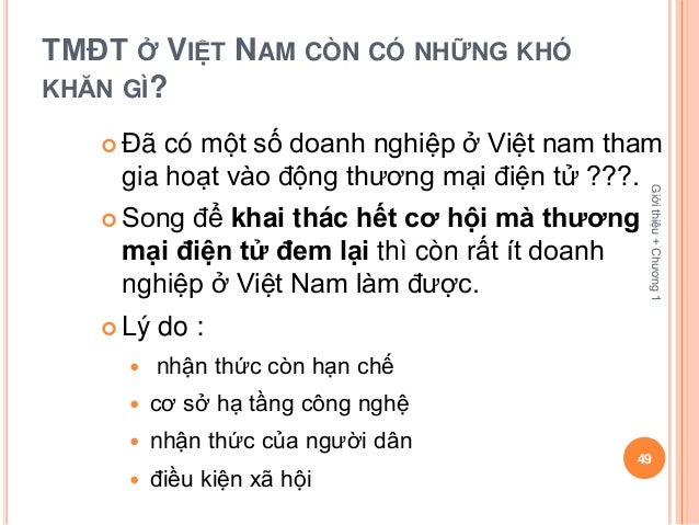 TMĐT Ở VIỆT NAM CÒN CÓ NHỮNG KHÓKHĂN GÌ?    Đã có một số doanh nghiệp ở Việt nam tham    gia hoạt vào động thương mại điệ...