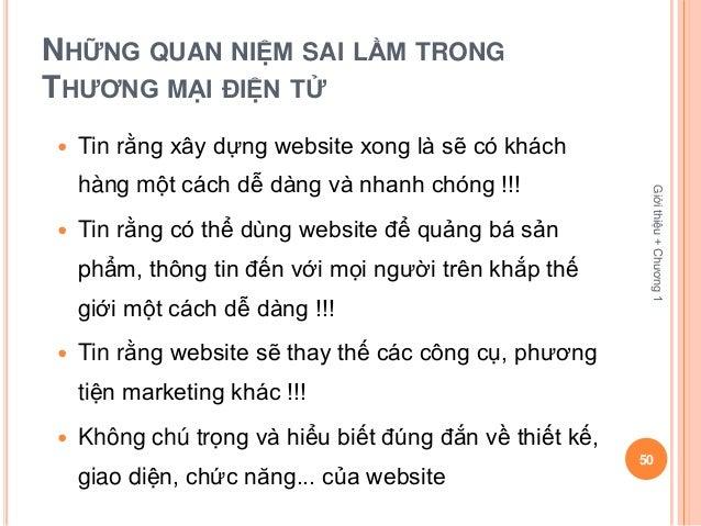 NHỮNG QUAN NIỆM SAI LẦM TRONGTHƯƠNG MẠI ĐIỆN TỬ   Tin rằng xây dựng website xong là sẽ có khách    hàng một cách dễ dàng ...