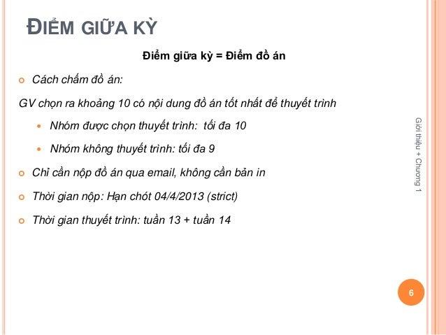 ĐIỂM GIỮA KỲ                          Điểm giữa kỳ = Điểm đồ án   Cách chấm đồ án:GV chọn ra khoảng 10 có nội dung đồ án ...