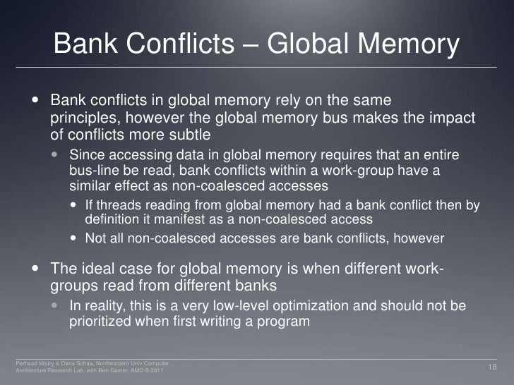 Bank Conflicts – Global Memory<br />Bank conflicts in global memory rely on the same principles, however the global memory...