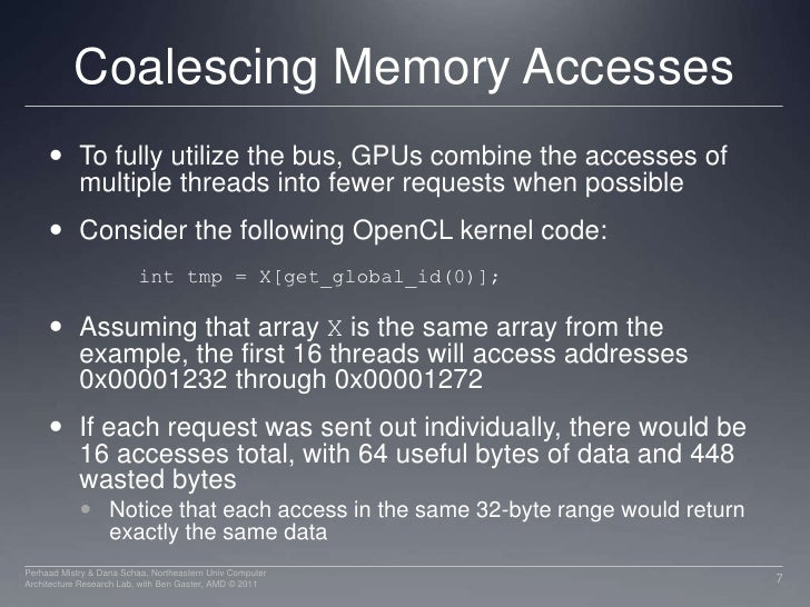 Coalescing Memory Accesses<br />To fully utilize the bus, GPUs combine the accesses of multiple threads into fewer request...