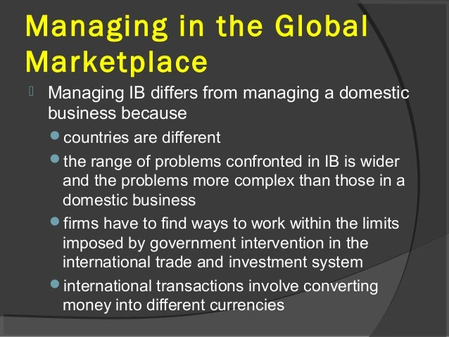 international business globlization With an international business degree, you can go beyond the domestic side and examine how the international segments of the company can be improved this position often involves significant travel or living abroad as you will have to personally examine the segment of the company in order to analyze its function.