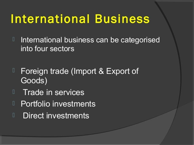 international business globlization Time was, the forward march of globalization was received as a law of nature   the index tracks international flows of trade (merchandise and.