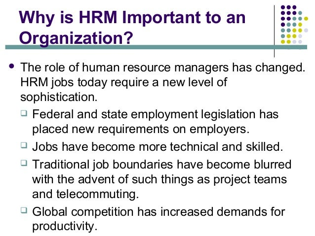 why human resources important Answerscom ® is making the world better one answer at a time human resource management is important in organizations because it helps managers understand and motivate their employees human resources management also helps the organization remain compliant with employment laws human resource.