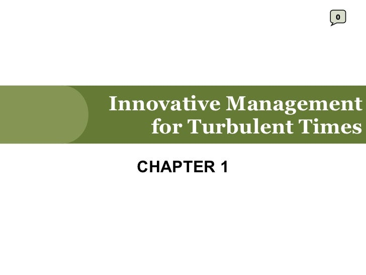 Innovative Management for Turbulent Times CHAPTER 1 0
