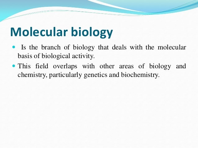 introduction to molecular biology How genes in dna can provide instructions for proteins the central dogma of  molecular biology: dna → rna → protein.