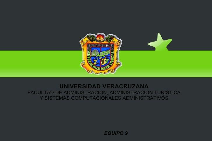 Arquitectura de Integracion de la Informacion UNIVERSIDAD VERACRUZANA FACULTAD DE ADMINISTRACION, ADMINISTRACION TURISTICA...