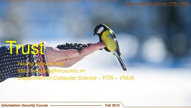 Hoang Nguyen Van Mail: nvhoang@vnua.edu.vn Department of Computer Science – FITA – VNUA Information Security Course ------...